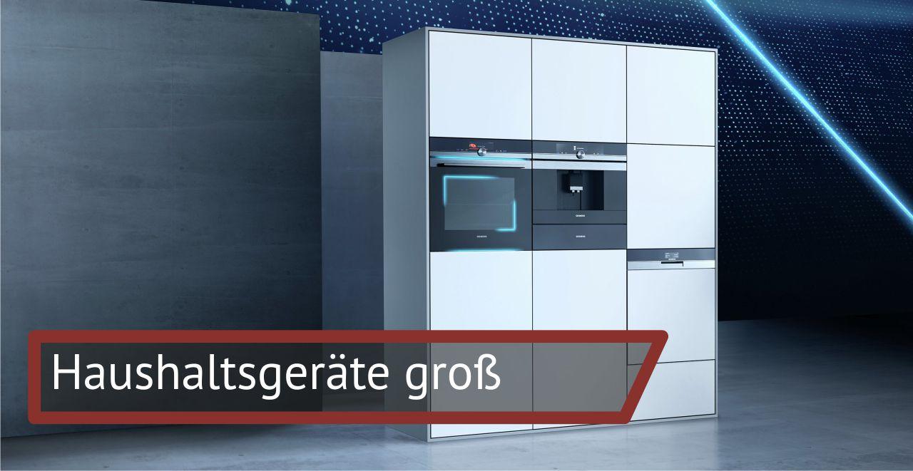 Haushaltsgeräte GROSS:  Geschirrspüler  Kochen  Kühlen & Gefrieren  Waschen & Trocknen